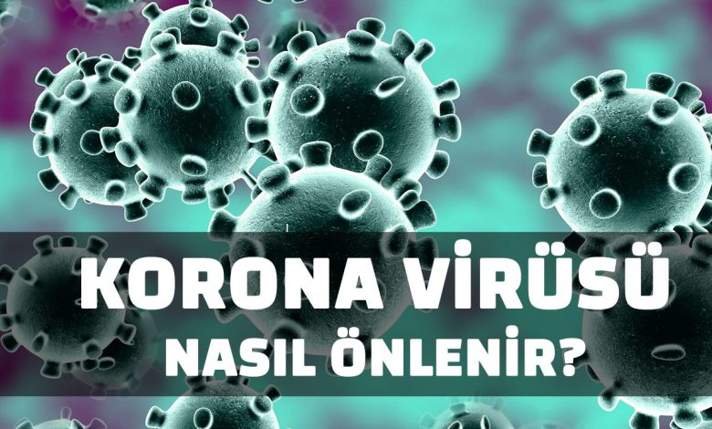 Korona Virüsü nasıl önlenir