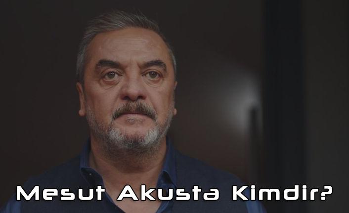 Mesut Akusta Kimdir 1