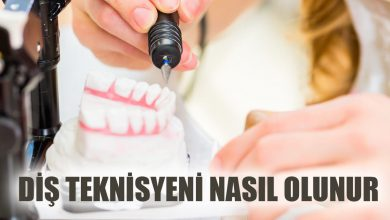 Diş Teknisyeni Nasıl Olunur?