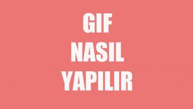 GIF Nasıl Yapılır? GIF Yapma Programları