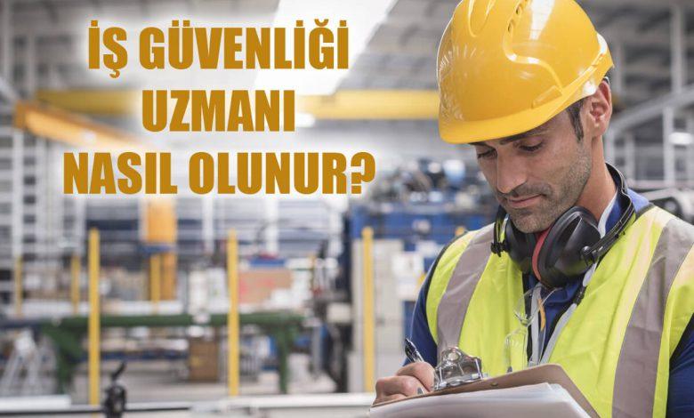 İş Güvenliği Uzmanı Nasıl Olunur?
