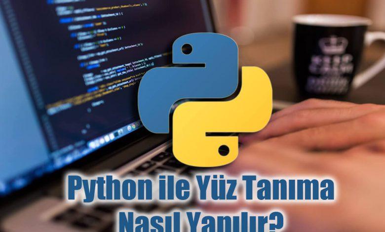 Python ile Yüz Tanıma Nasıl Yapılır?