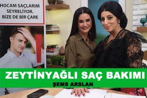 Şems Arslan Zeytinyağı ile Saç Bakımı
