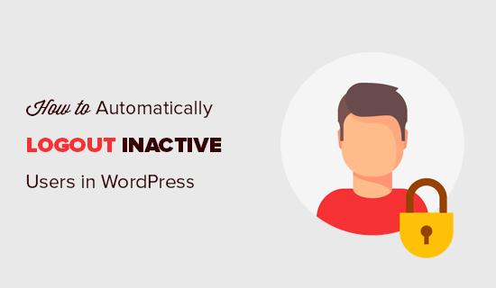 wordpress kullanıcılara otomatik çıkış yaptırma